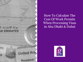 How To Calculate The Cost Of Work Permits When Processing Visas in Abu Dhabi