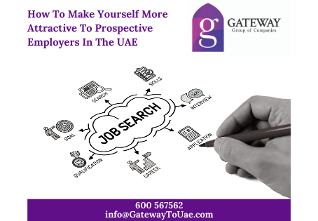 How To Make Yourself More Attractive To Prospective Employers In The UAE