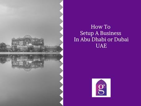 How To Setup A Business In Abu Dhabi, UAE