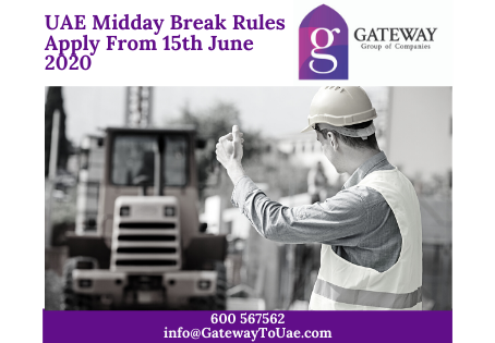 UAE Midday Break Rules Apply from 15th June 2020