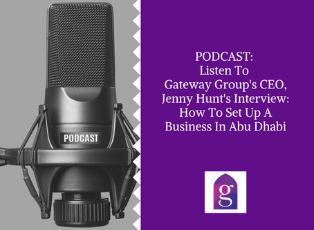 PODCAST: Listen To Gateway Group's CEO, Jenny Hunt's Interview: How To Set Up A Business In Abu Dhab