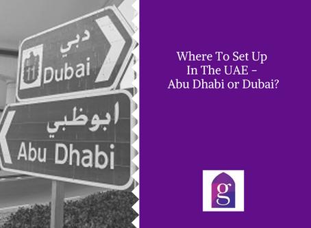 Where To Setup In The UAE - Abu Dhabi or Dubai?