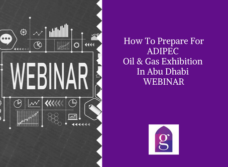 How To Prepare For ADIPEC Oil & Gas Exhibition In Abu Dhabi WEBINAR