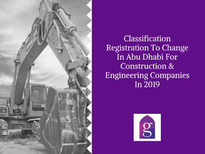 Classification Registration To Change In Abu Dhabi For Construction & Engineering Companies In 2019