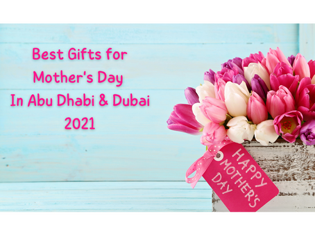 Best Gifts for Mother's Day In Abu Dhabi & Dubai 2021