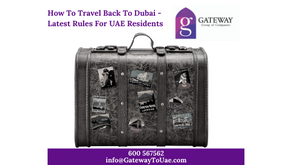 How To Travel Back To Dubai - Latest Rules For UAE Residents