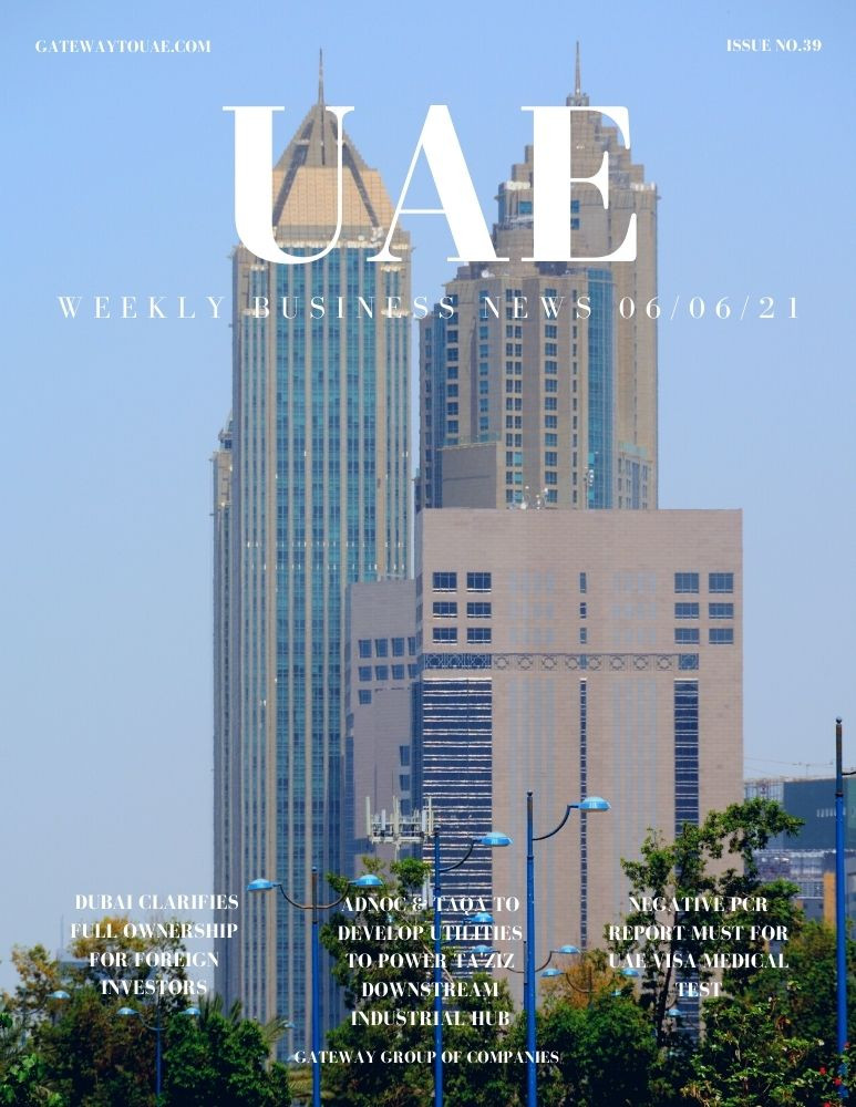 UAE weekly business news headlines 6th June 2021 Issue 38 Gateway Group Of Companies Abu Dhabi Dubai weekly magazine company formation business setup local sponsor service agent visas company formation authority trade licence license