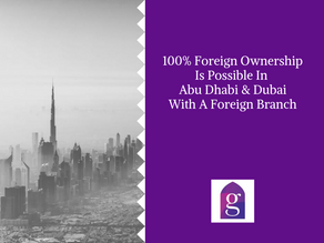 100% Foreign Ownership Is Possible In Abu Dhabi With A Foreign Branch Setup