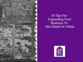 10 Tips For Expanding Your Business To Abu Dhabi Or Dubai