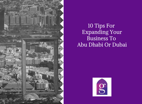 10 Tips For Expanding Your Business To Abu Dhabi Or Dubai