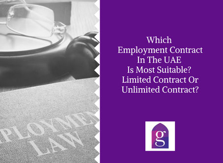Which Employment Contract In The UAE Is Most Suitable? Limited Contract Or Unlimited Contract?