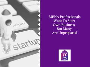 MENA Professionals Want To Start Own Business, But Many Are Unprepared
