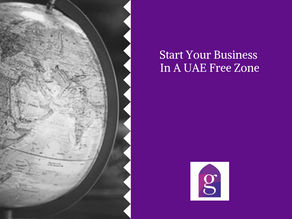 Start Your Business In A UAE Free Zone