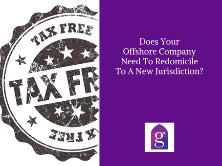Does Your Offshore Company Need To Redomicile To A New Jurisdiction?