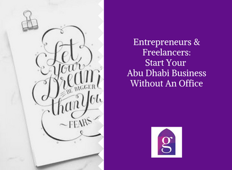 Entrepreneurs & Freelancers: Start Your Abu Dhabi Business Without An Office