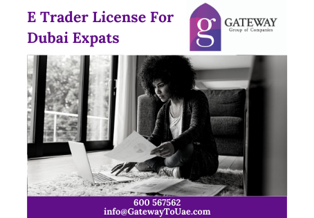 E Trader License For Dubai Expats