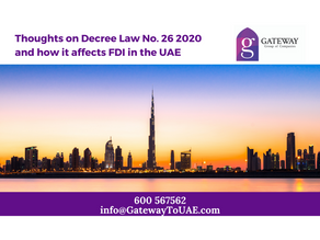 Thoughts on Decree Law No. 26 2020 and how it affects FDI in the UAE
