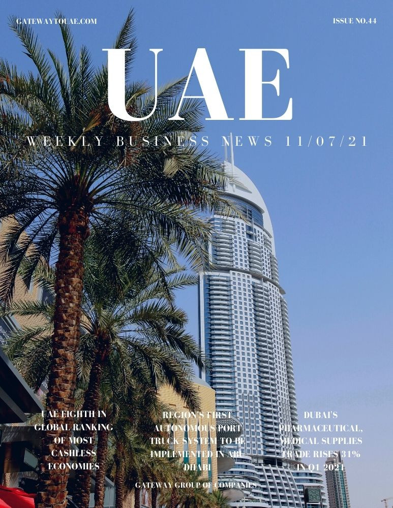 UAE weekly business news headlines 11th July 2021 Issue 44 Gateway Group Of Companies Abu Dhabi Dubai weekly magazine company formation business setup local sponsor service agent visas company formation authority trade licence license