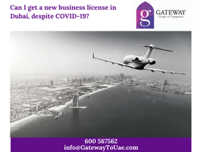 Can I get a new business license in Dubai, despite COVID-19?