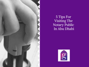 5 Tips For Visiting The Notary Public In Abu Dhabi