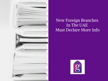 New Foreign Branches In The UAE Must Declare More Info