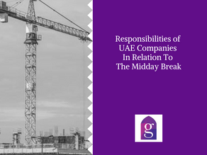 Responsibilities Of UAE Companies In Relation To The Midday Break