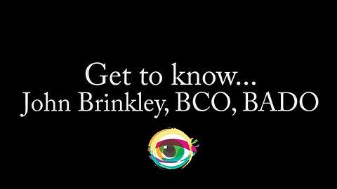 Introduction video for John Brinkley, BCO, BADO