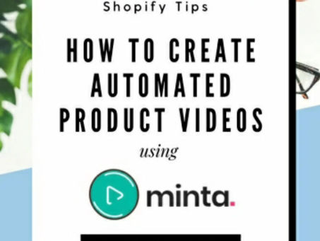 How to Make Automated Product Videos for your Shopify Store with Minta!