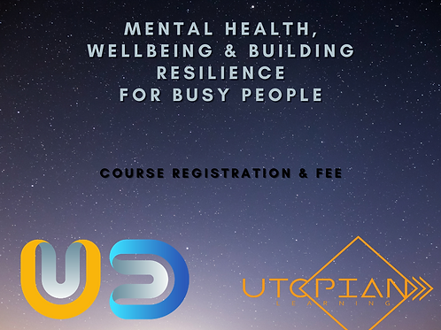 Mental Health Wellbeing & Resilience Level 1 Registration & Fee