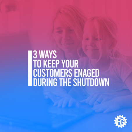 3 Ways to keep your customers engaged during the #lockdown