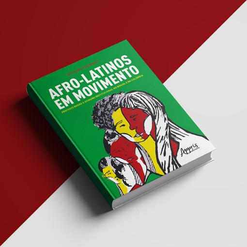 AFRO-LATINOS EM MOVIMENTO: PROTESTO NEGRO E ATIVISMO INSTITUCIONAL NO BRASIL E NA COLÔMBIA