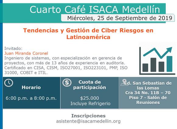 CUARTO CAFÉ ISACA MEDELLÍN 2019 Tendencias y Gestión de Ciber Riesgos en Latinoamérica