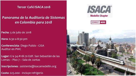 TERCER CAFÉ ISACA MEDELLÍN Panorama de la auditoría de sistemas en Colombia para 2018