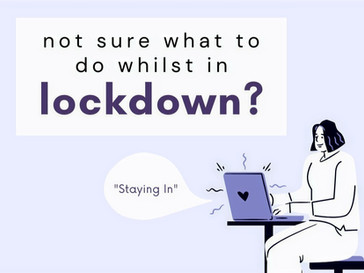 Not sure what to do whilst in lockdown?