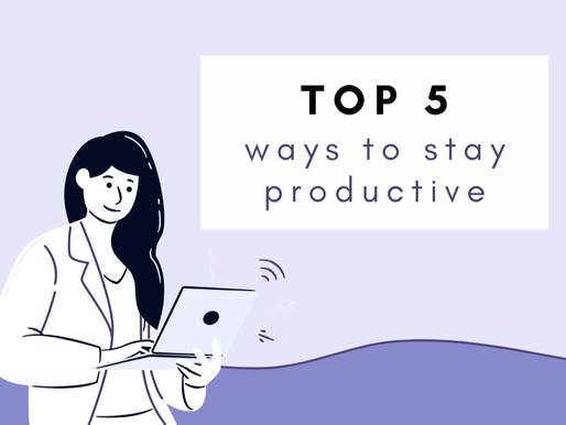 Top 5 ways to stay productive