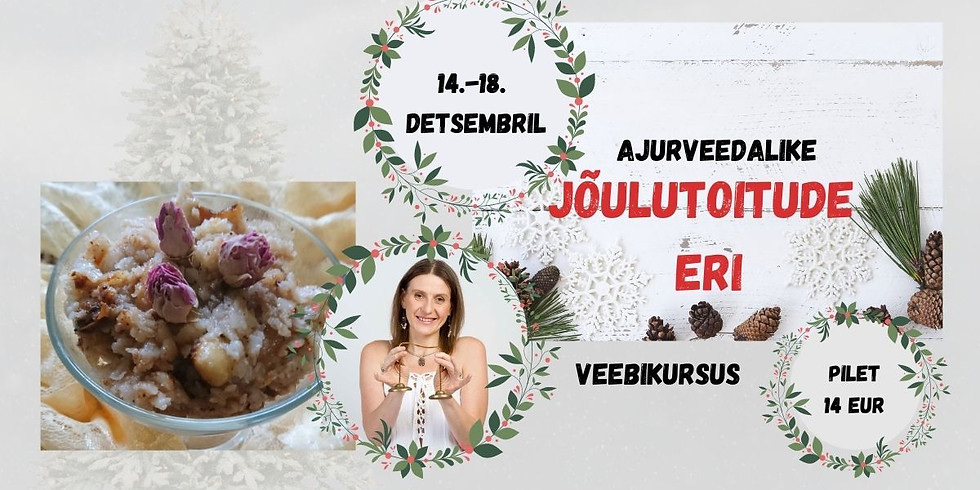 Ajurveedalike jõulutoitude eri- veebikursus