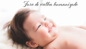 Furo de orelha humanizado para bebês: você sabe o que é?
