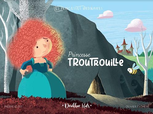 Princesse Troutrouille