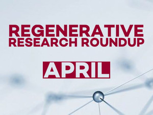 Regenerative Research Roundup - April 2021