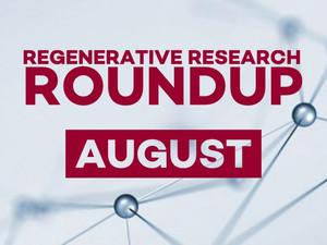 Regenerative Research Roundup - August 2021