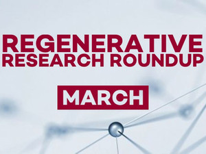 Regenerative Research Roundup - March 2021