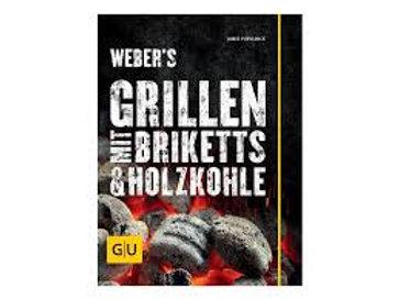 Weber`s Grillen mit Briketts u. Holzkohle