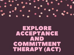 Nourish November: November 29- Explore Acceptance and Commitment Therapy (ACT)