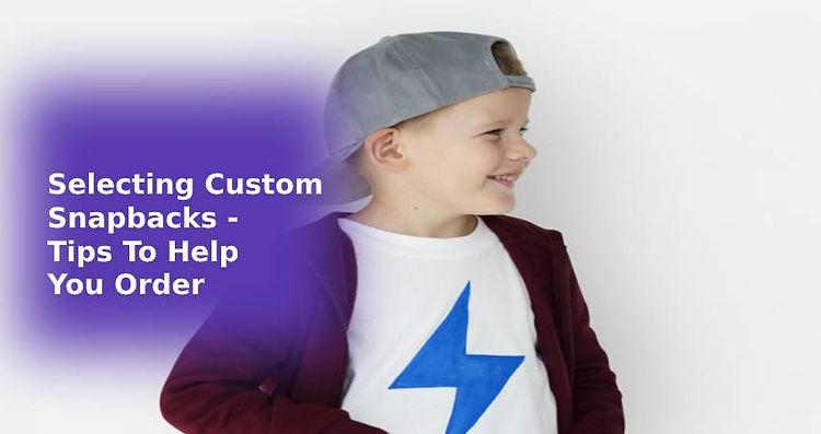 Selecting-Custom-Snapbacks-Tips-To-Help-