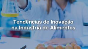 Tendências de Inovação na Indústria de Alimentos.