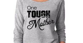 One Tough Mother: Unwrapping the Meaning of A Sweatshirt