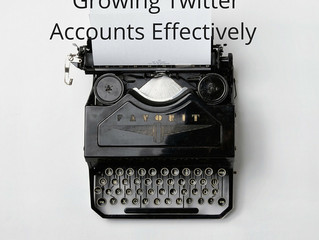 Growing Twitter Accounts Effectively