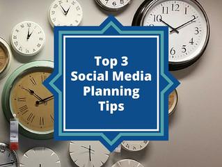 Top 3 Social Media Planning Tips