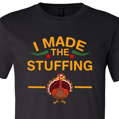 I MADE THE STUFFING - T-2