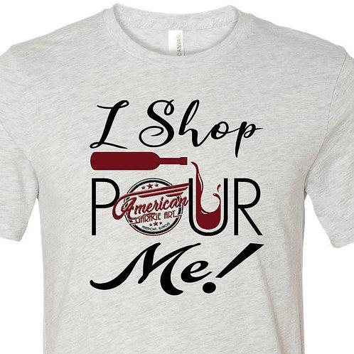 I Shop POUR Me!  - D-047